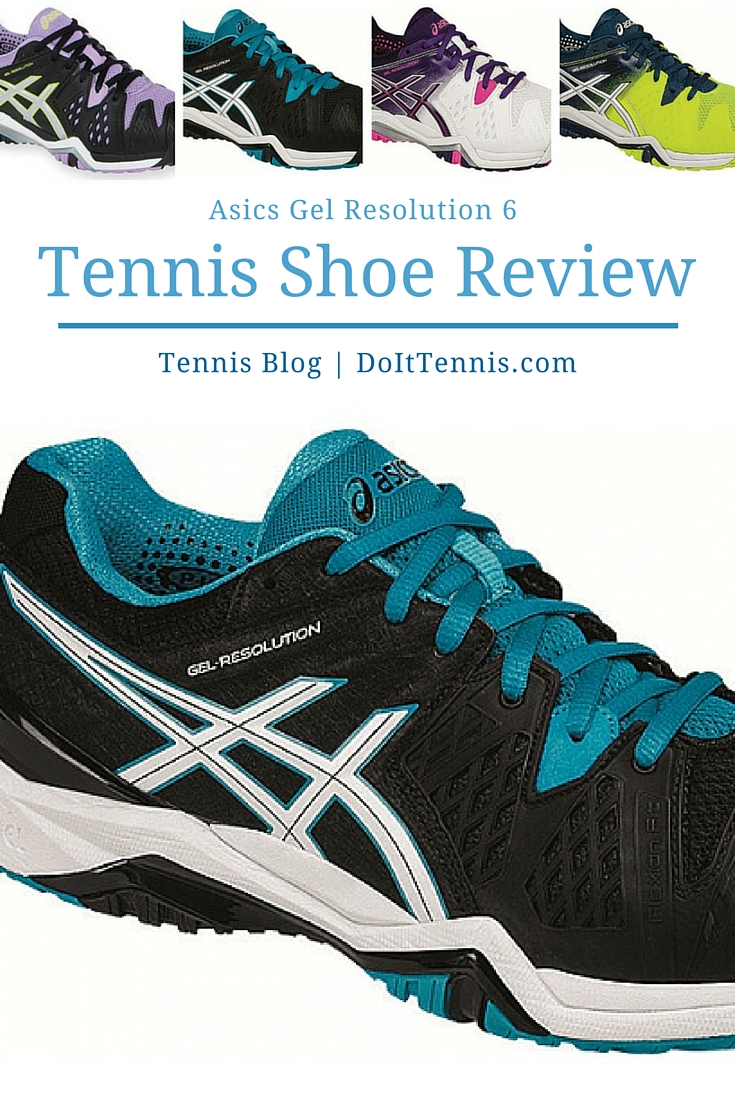 6e09ab7a330d Asics Gel Resolution 6 Tennis Shoe Review - Tennis Blog - DoItTennis