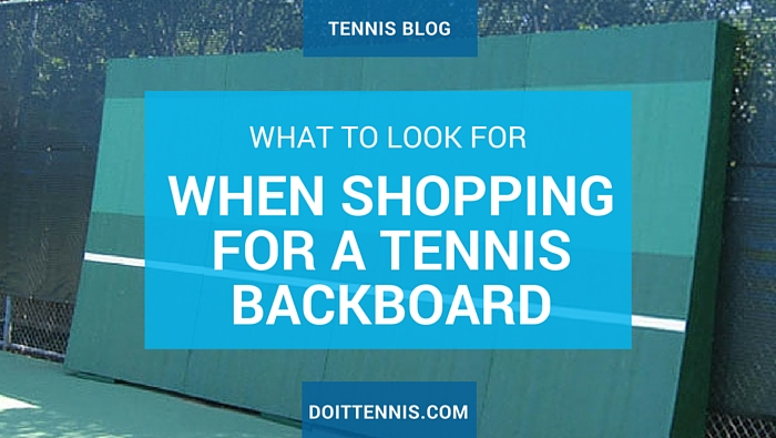 When Shopping for a Tennis Backboard