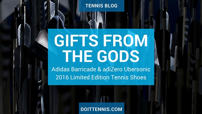 Gifts from the Gods Adidas Barricade and adiZero Ubersonic 2016 Limited Edition Tennis Shoes