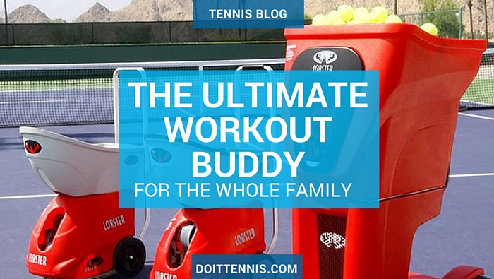 Lobster tennis ball machines The Ultimate Work-out Buddy for the Whole Family
