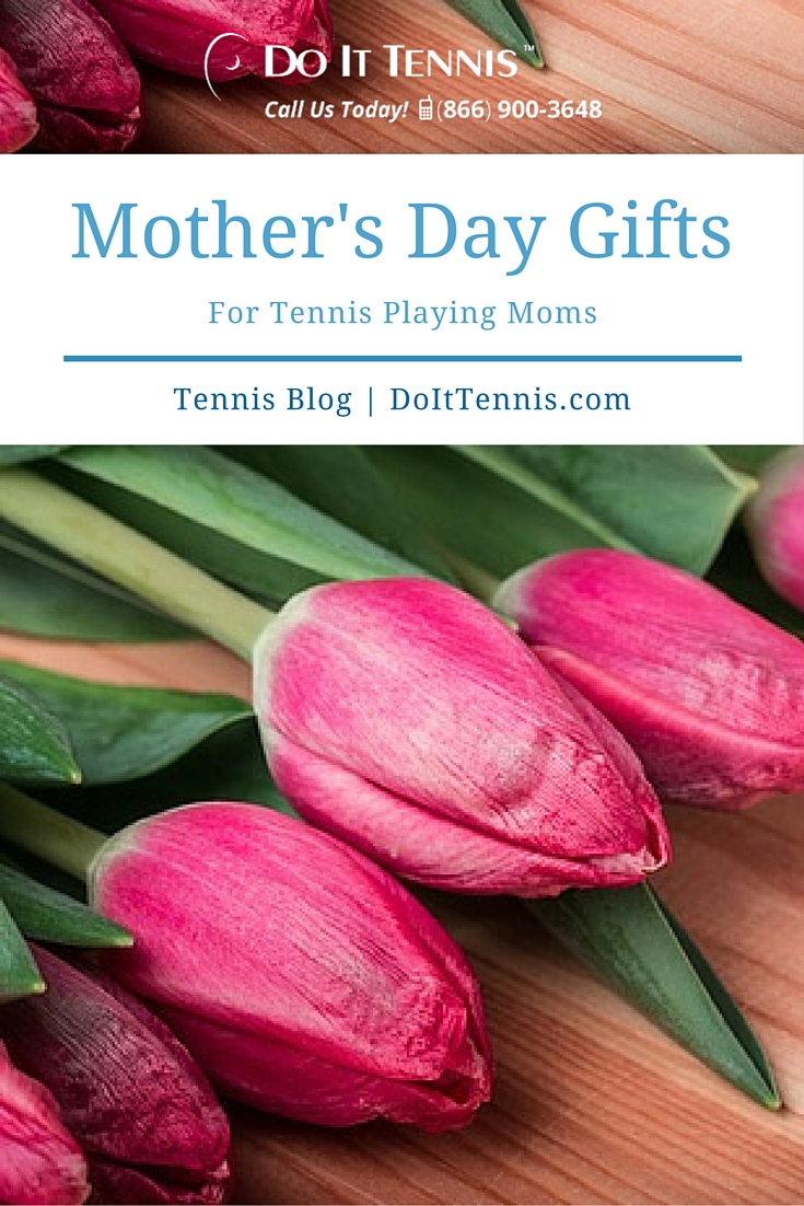 Mother's Day Gifts for Tennis Playing Moms