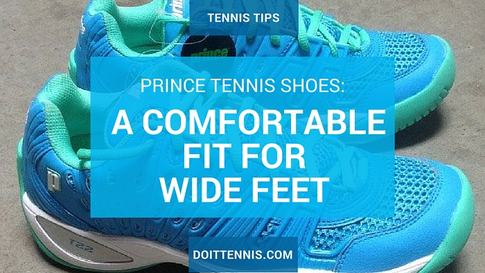 Prince Tennis Shoes are a Comfortable Fit for Wide Feet
