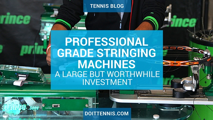 Professional Grade Stringing Machines A Large but Worthwhile Investment