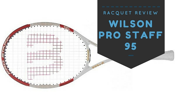 Wilson Pro Staff 95 Tennis Racquet Review