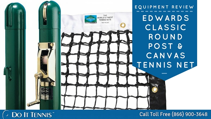 "Tennis Court Equipment Review – Edwards 3"" Classic Round Post & Edwards 40 LS Canvas Tennis Net"