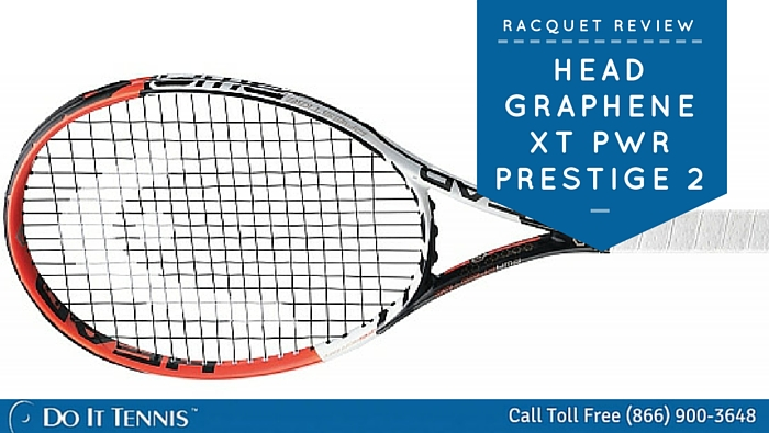 Tennis Racquet Review HEAD Graphene XT PWR Prestige 2