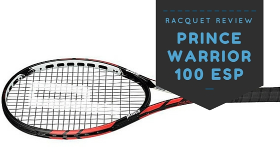 Tennis Racquet Review Prince Warrior 100 ESP
