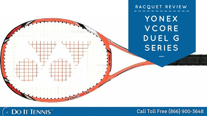 Tennis Racquet Review Yonex VCORE Duel G Series