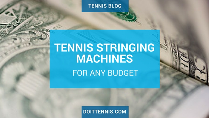 Tennis Stringing Machines Fit Any Budget
