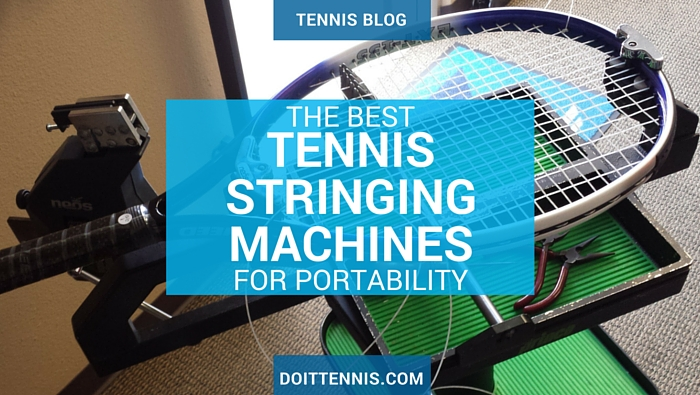 The Best Tennis Stringing Machines for Portability