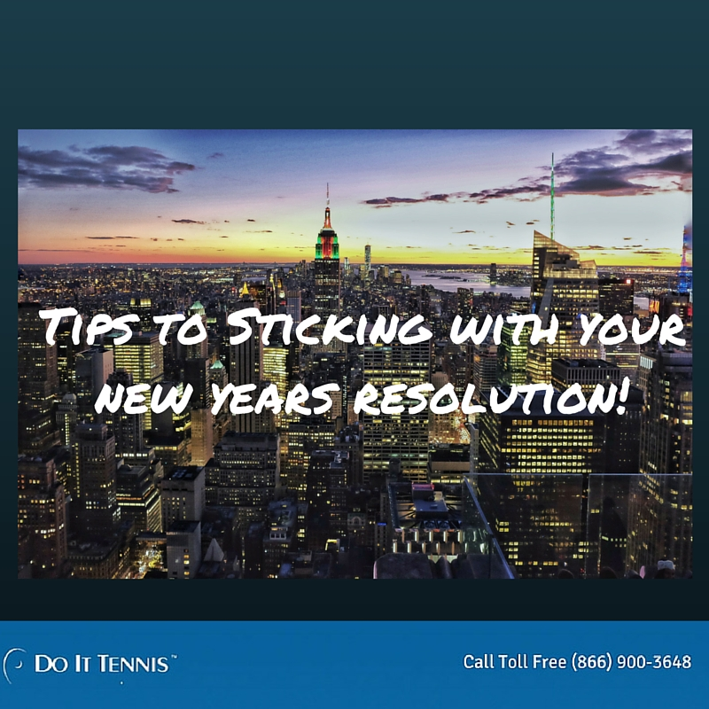 Do It Tennis Tips- How to Stick to your new year's resolutions