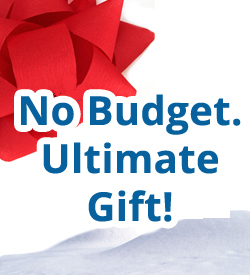 No Budget. Ultimate Gift!