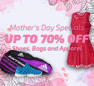 Mother's Day Specials on Tennis Bags, Shoes and Apparel